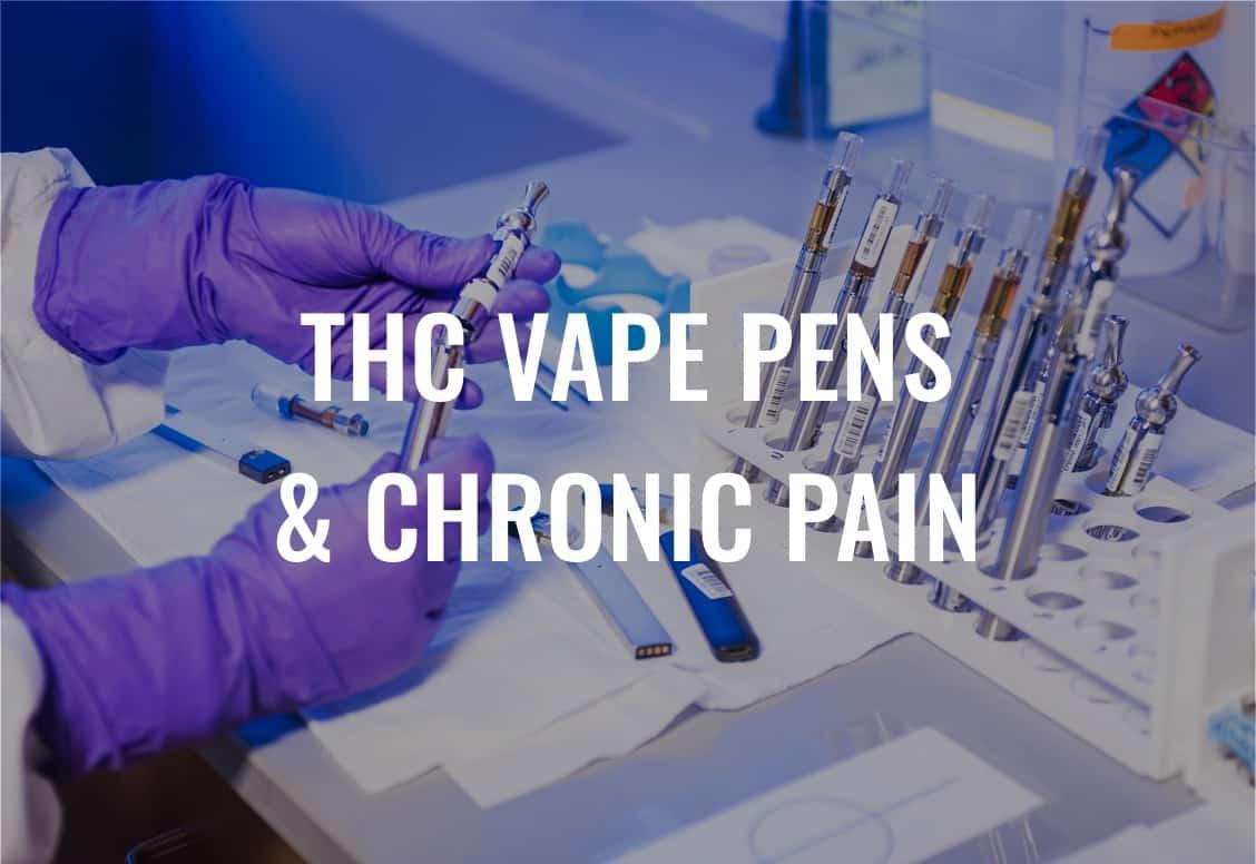 THC Vape Pens for Chronic Pain