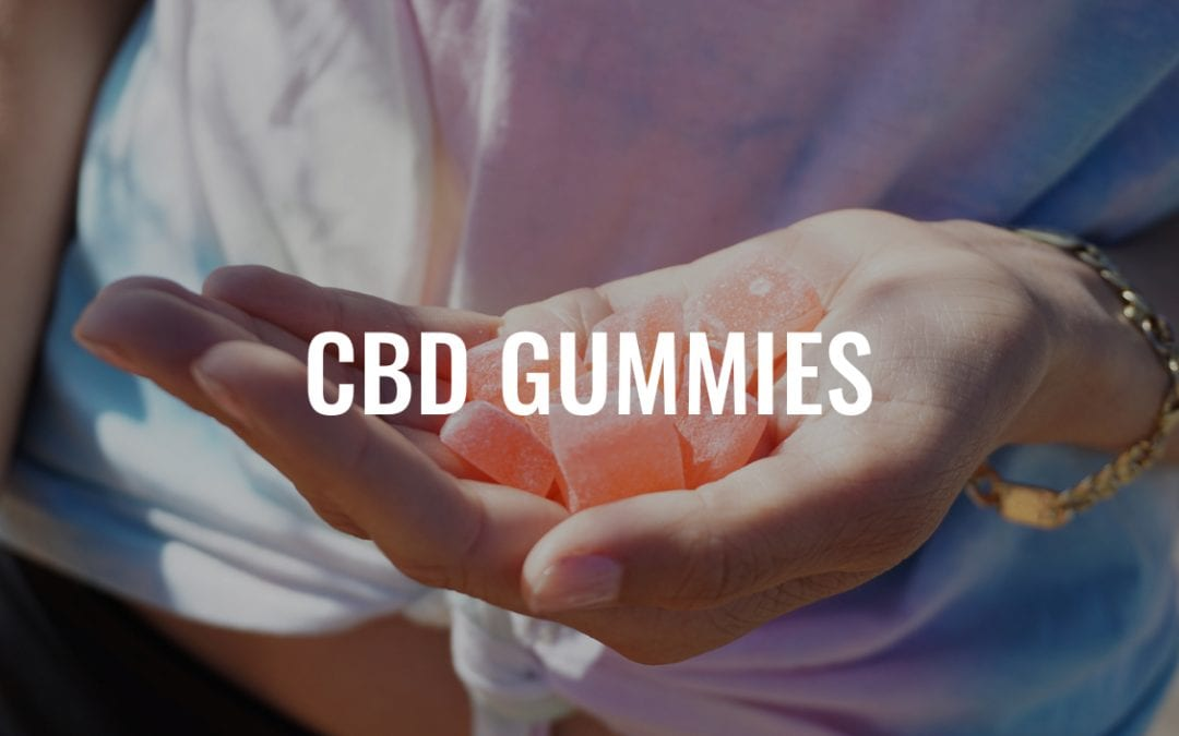 Quick Guide to CBD Gummies – Canada's Most Popular Edible